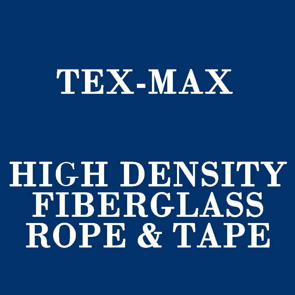 TEX-MAX High Density Fiberglass Rope & Tape - OG Supply